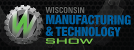 Visit the Wisconsin Manufacturing & Technology Show Website!